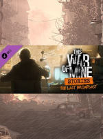 This War of Mine: Stories - The Last Broadcast (ep. 2)