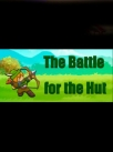 The Battle for the Hut